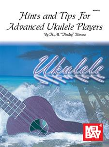 Hints & Tips for Advanced Ukulele Players (Hawaiian Style)