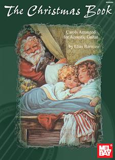 The Christmas Book - Carols Arranged for Acoustic Guitar