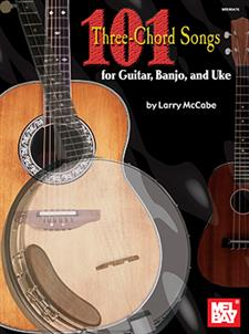 101 Three-Chord Songs for Guitar, Banjo, and Uke
