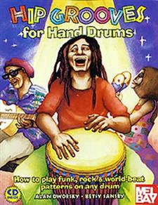 Hip Grooves for Hand Drums: How to Play Funk, Rock & World