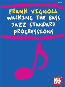 Frank Vignola Walking the Bass Jazz Standard Progressions