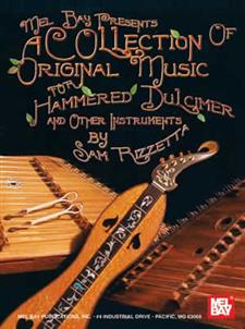 A Collection of Original Music for Hammered Dulcimer & Other Instruments