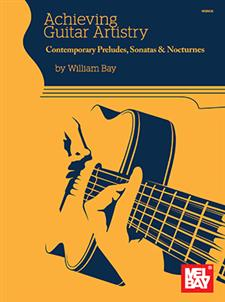 Achieving Guitar Artistry – Contemporary Preludes, Sonatas & Nocturnes