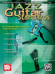 Jazz Guitar Standards II: Complete Approach to Playing Tunes