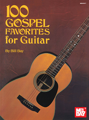 100 Gospel Favorites for Guitar Book - Mel Bay ...