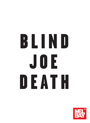 Blind Joe Death, transcribed and edited by Andrew Lardner